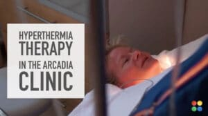 hyperthermia at the arcadia clinic
